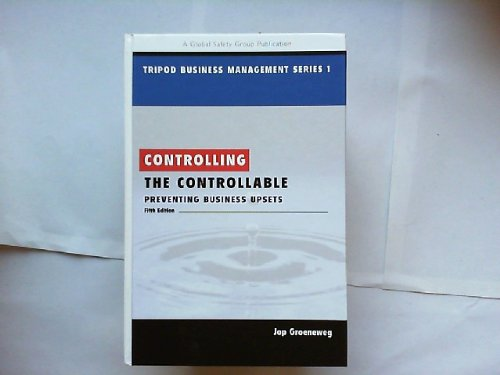 9789066951402: Controlling the Controllable: Preventing Business Upsets (Tripod Business Management Series 1)