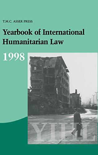 Yearbook of International Humanitarian Law. Volume 1: 1998.: Fischer, Horst (ed.)
