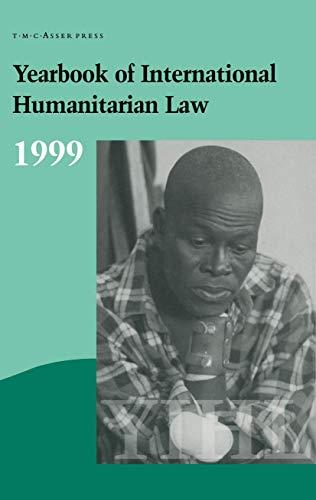Yearbook of International Humanitarian Law. Volume 2: 1999.: Fischer, Horst (ed.)