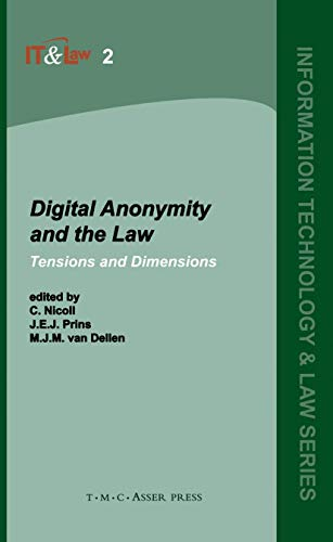 9789067041560: Digital Anonymity and the Law: Tensions and Dimensions (Information Technology and Law Series)