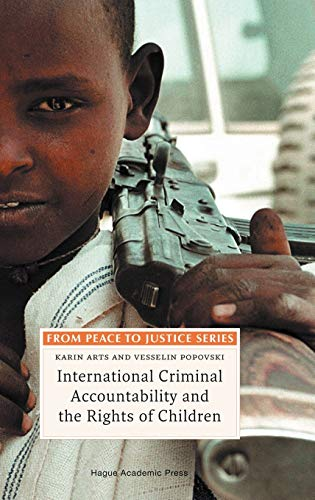 9789067042277: International Criminal Accountability and the Rights of Children (From Peace to Justice Series)