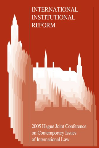 International Institutional Reform: 2005 Hague Joint Conference on Issues of International Law
