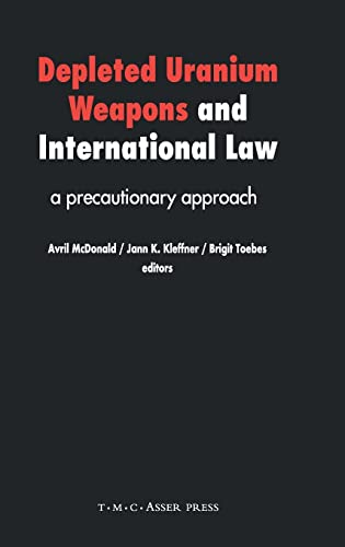 9789067042659: Depleted Uranium Weapons and International Law: A Precautionary Approach