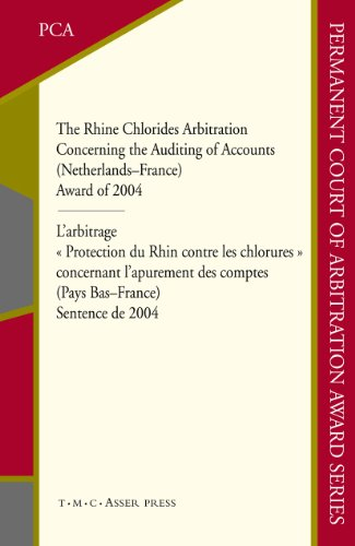9789067042666: The Rhine Chlorides Arbitration Concerning the Auditing of Accounts (Netherlands–France): Award of 2004 (Permanent Court of Arbitration Award Series)