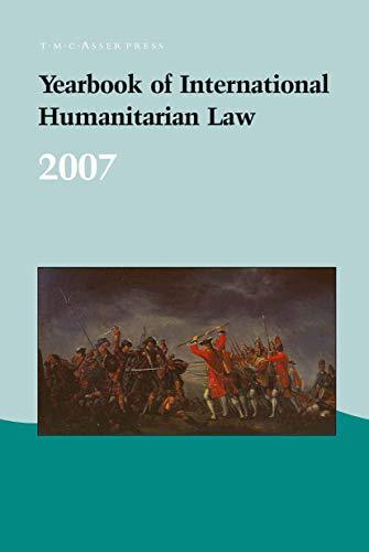 Yearbook of International Humanitarian Law - 2007 (Hardcover)