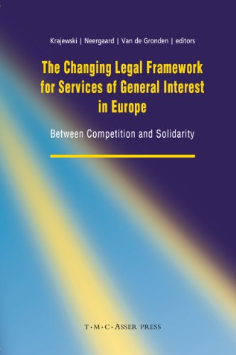 9789067043083: The Changing Legal Framework for Services of General Interest in Europe: Between Competition and Solidarity
