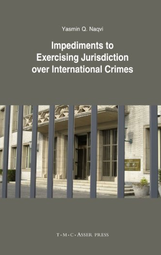 9789067043205: Impediments to Exercising Jurisdiction over International Crimes