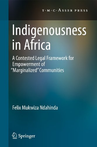 Indigenousness in Africa: A Contested Legal Framework for Empowerment of Marginalized Communities: ...