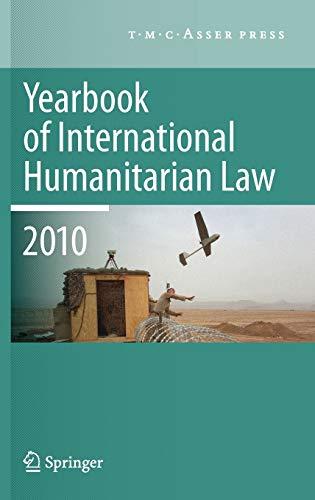 Yearbook of International Humanitarian Law - 2010: T.M.C. Asser Press