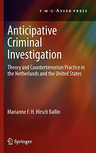 9789067048422: Anticipative Criminal Investigation: Theory and Counterterrorism Practice in the Netherlands and the United States