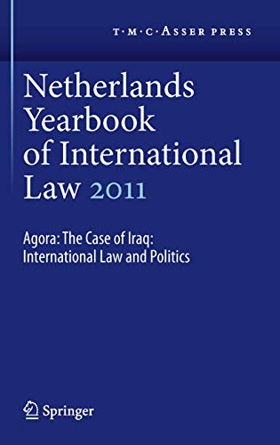 Netherlands Yearbook of International Law 2011: Agora: The Case of Iraq: International Law and ...