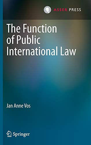 The Function of Public International Law (Hardback): Jan Anne Vos
