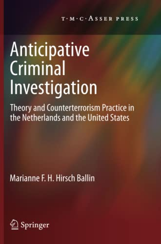 9789067049481: Anticipative Criminal Investigation: Theory and Counterterrorism Practice in the Netherlands and the United States