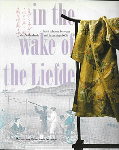 9789067071277: In the wake of the Liefde: Cultural relations between the Netherlands and Japan, since 1600