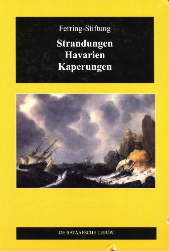 Strandungen, Havarien, Kaperungen: Betr?ge Zur Seefahrtsgeschicte Nordfrieslands: Robert Bohn, ...