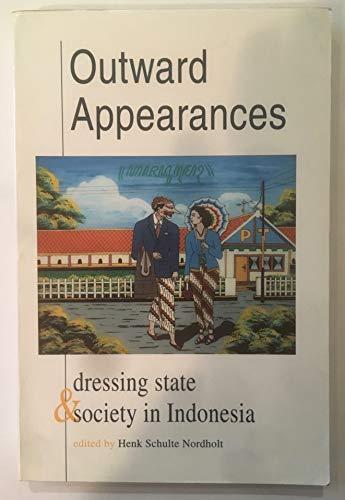 9789067181181: Outward appearances: Dressing state and society in Indonesia (Proceedings / Koninklijk Instituut voor Taal-, Land- en Volkenkunde)