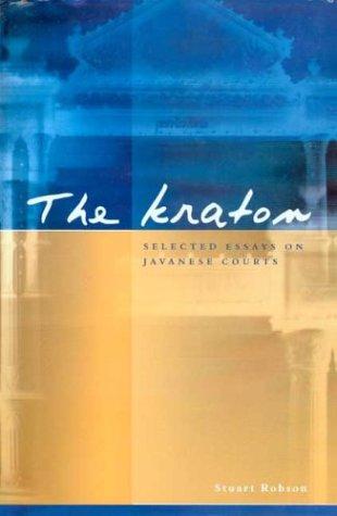 9789067181310: The Kraton: Selected Essays on Javanese Courts (Translation Series (Koninklijk Instituut Voor Taal-, Land- En Volkenkunde (Netherlands)), 28.)