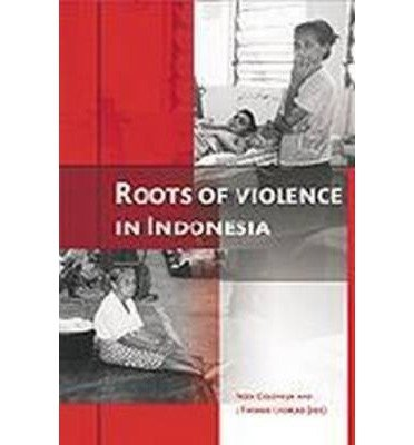 Roots of violence in Indonesia. Contemporary violence in historical perspective.: Colombijn, Freek ...