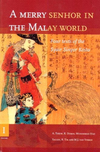 9789067182164: A Merry Senhor in the Malay World (2 Vols): Four Texts of the Syair Sinyor Kosta (Bibliotheca Indonesica 30)