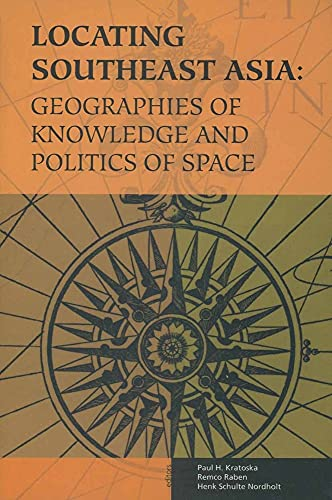 9789067182478: Locating Southeast Asia: Geographies of Knowledge and Politics of Space