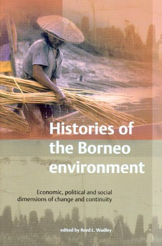 9789067182546: Histories of the Borneo Environment: Economic, Political, And Social Dimensions of Change And Continuity (Verhandelingen)