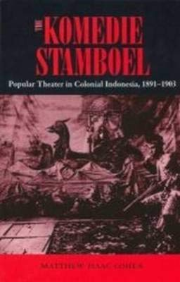 The Komedie Stamboel: Popular Theater in Colonial: Cohen, Matthew I