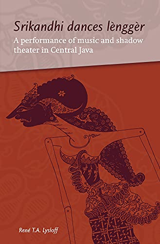 Srikandhi Dances Lengger: A Performance of Music and Shadow Theater in Central Java (Paperback): ...