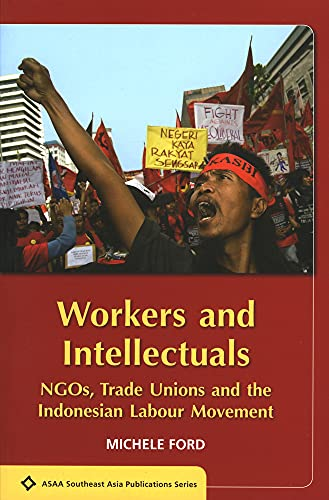 9789067183550: Workers and Intellectuals: Ngos, Trade Unions and the Indonesian Labour Movement