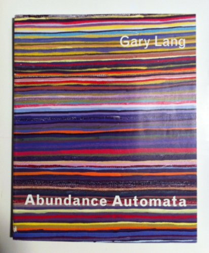 Gary Lang: Abundance Automata: Gary; Franz W.