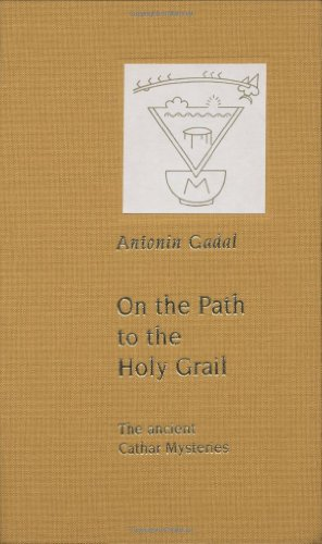 On the Path to the Holy Grail--The Ancient Cathar Mysteries: Antonin Gadal