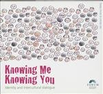 9789067345118: Knowing Me, Knowing You: Identity and Intercultural Dialogue