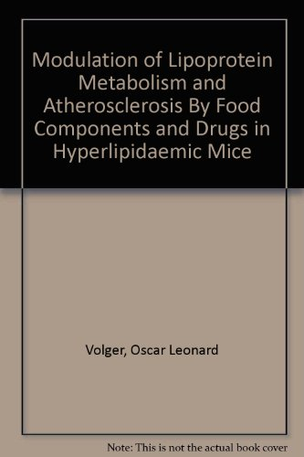 Modulation of Lipoprotein Metabolism and Atherosclerosis By Food Components and Drugs in ...