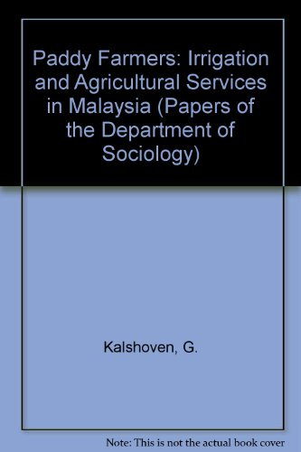 Paddy Farmers: Irrigation and Agricultural Services in: G. Kalshoven and