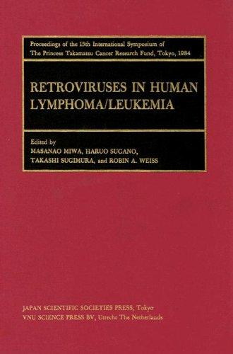9789067640572: Proceedings of the International Symposia of the Princess Takamatsu Cancer Research Fund, Volume 15 Retroviruses and Human Lymphoma/Leukemia (Princess Takamatsu Symposia)