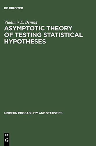 9789067643238: Asymptotic Theory of Testing Statistical Hypotheses: Efficient Statistics, Optimality, Power Loss and Deficiency (Modern Probability and Statistics)