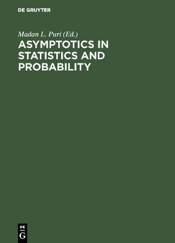 Asymptotics in Statistics and Probability: Papers in Honor of George Gregory Roussas