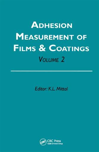 Adhesion Measurement of Films and Coatings, Volume: K. L. Mittal