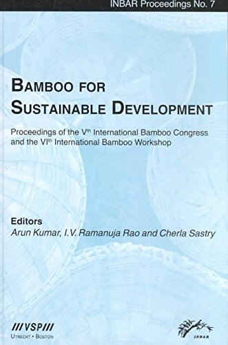Bamboo for Sustainable Development: Proceedings of the Vth International Bamboo Congress and the ...