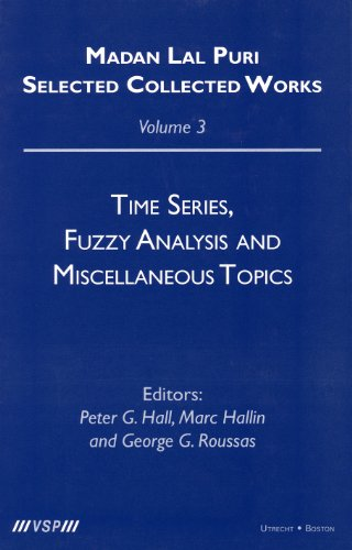 9789067643863: Time Series, Fuzzy Analysis and Miscellaneous Topics (Madan Lal Puri. Selected Collected Works, 3)