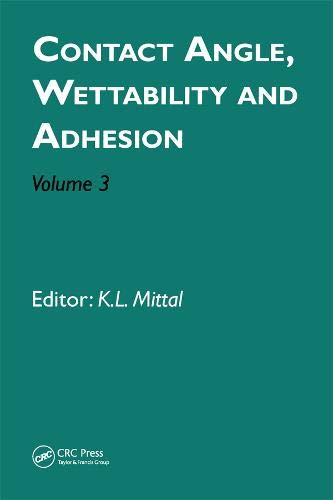 Contact Angle, Wettability and Adhesion, Volume 3: CRC Press
