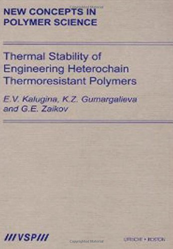 Thermal Stability of Engineering Heterochain Thermoresistant Polymers (Hardback): E. V. Kalugina, ...