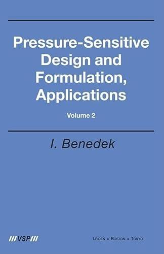 Pressure-Sensitive Design and Formulation, Application: Volume-2 (Hardback): Istvan Benedek
