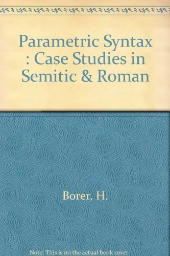 Parametric Syntax: Case Studies in Semitic and Romance Linguistics: Hagit Borer
