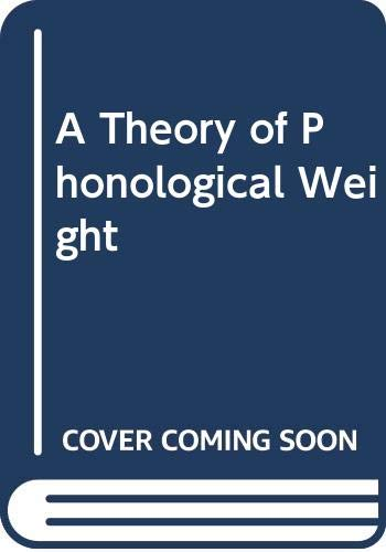 9789067651073: A Theory of Phonological Weight