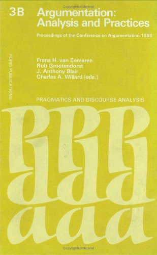 9789067653206: Argumentation: Analysis and Practices : Proceedings (Studies of Argumentation in Pragmatics and Discourse Analysis, Vol 3b)