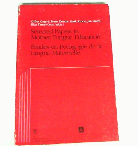 Selected Papers in Mother Tongue Education (Etudes En Pedagogie De La Langue Maternelle): Gilles ...
