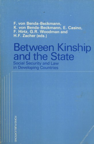 Between Kinship and the State: Social Security and Law in Developing Countries: F. Von ...