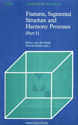 9789067653992: Features, Segmental Structure and Harmony Processes (Linguistic Models Series, Pt 1) (Part 1)
