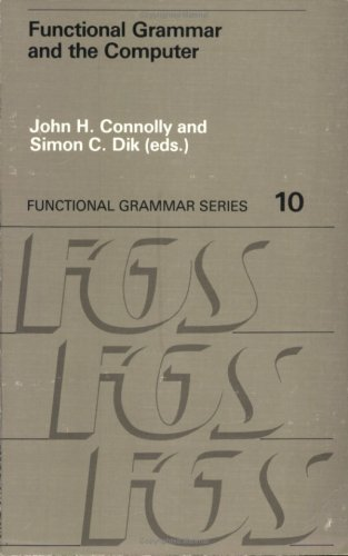 9789067654333: Functional Grammar and the Computer (Functional grammar series)