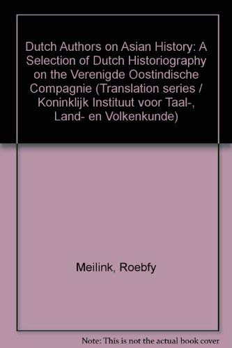Dutch Authors on Asian History (Paperback): Roebfy Meilink